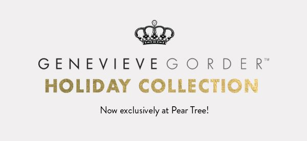 We're excited to announce the arrival of the Genevieve Gorder Holiday Collection, exclusively for Pear Tree!